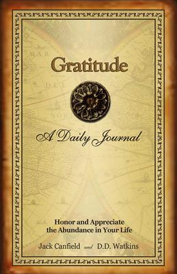 Jack Canfield's Gratitude Journal: The Companion to Jack Canfield's Key to Living the Law of Attraction - Canfield, Jack, and Watkins, D. D.