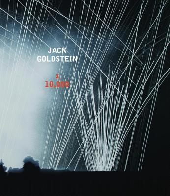 Jack Goldstein X 10,000 - Kaiser, Philipp