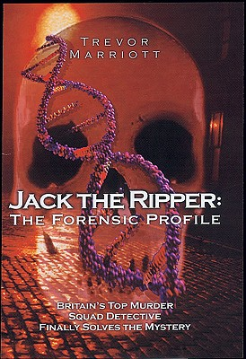 Jack the Ripper: The 21st Century Investigation - Marriot, Trevor