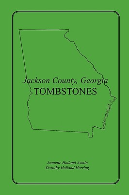 Jackson County, Georgia Tombstones - Austin, Jeannette Holland, and Herring, Dorothy Holland