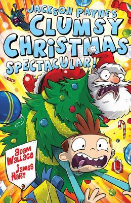 Jackson Payne's Clumsy Christmas Spectacular - Wallace, Adam