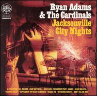 Jacksonville City Nights - Ryan Adams & the Cardinals
