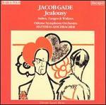 Jacob Gade: Jealousy - Suites, Tangos & Waltzes