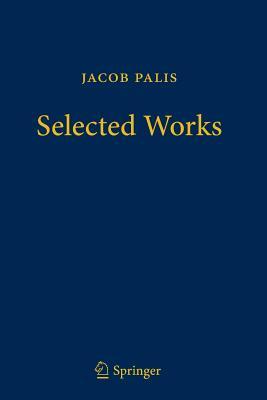 Jacob Palis - Selected Works - Palis, Jacob, and de Melo, Welington (Editor)