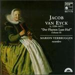 "Jacob van Eyck: ""Der Fluyten Lust-hof"" (""The Flute's Garden of Delights""), Volume 2"