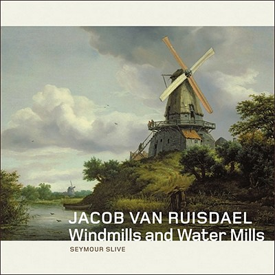 Jacob Van Ruisdael: Windmills and Water Mills - Slive, Seymour