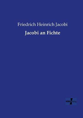 Jacobi an Fichte - Jacobi, Friedrich Heinrich