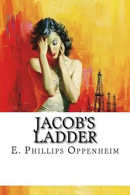 Jacob's Ladder - Oppenheim, E Phillips