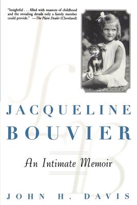 Jacqueline Bouvier: An Intimate Memoir - Davis, John H