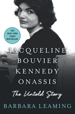 Jacqueline Bouvier Kennedy Onassis: The Untold Story - Leaming, Barbara