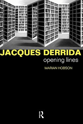 Jacques Derrida: Opening Lines - Hobson, Marian, Dr.