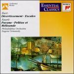 Jacques Ibert: Divertissement; Escales; Gabriel Fauré: Pavane; Pelléas et Mélisande