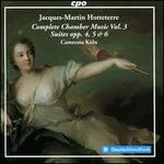 Jacques-Martin Hotteterre: Complete Chamber Music, Vol. 3 - Suites, Opp. 4, 5 & 6