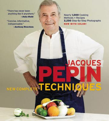 Jacques Pepin New Complete Techniques - Pepin, Jacques