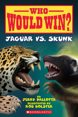 Jaguar vs. Skunk (Who Would Win?), Volume 18 - Pallotta, Jerry, and Bolster, Rob (Illustrator)