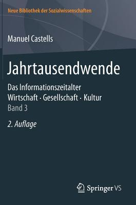 Jahrtausendwende: Das Informationszeitalter. Wirtschaft. Gesellschaft. Kultur. Band 3 - Castells, Manuel