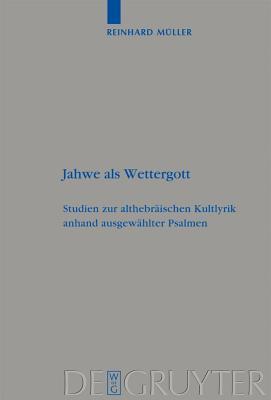 Jahwe ALS Wettergott - Muller, Reinhard