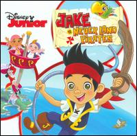 Jake and the Neverland Pirates [Original Motion Picture Soundtrack] - The Never Land Pirate Band
