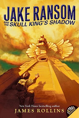 Jake Ransom and the Skull King's Shadow - Rollins, James