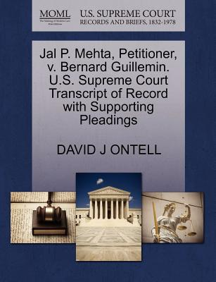 Jal P. Mehta, Petitioner, V. Bernard Guillemin. U.S. Supreme Court Transcript of Record with Supporting Pleadings - Ontell, David J