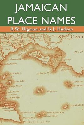 Jamaican Place Names - Higman, B W, Professor, and Hudson, Brian J