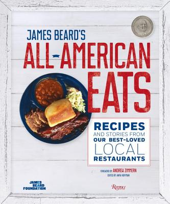James Beard's All-American Eats: Recipes and Stories from Our Best-Loved Local Restaurants - Zimmern, Andrew, and James Beard Foundation