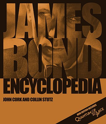 James Bond Encyclopedia - Cork, John, and Stutz, Collin