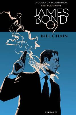 James Bond: Kill Chain Hc - Diggle, Andy, and Rybandt, Joseph (Editor), and Casalanguida, Luca