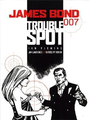 James Bond: Trouble Spot - Lawrence, Jim, and Horak, Yaroslav