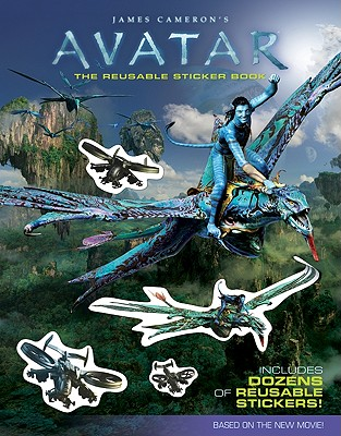 "James Cameron's ""Avatar"": The Reusable Sticker Book - Rosen, Lucy"
