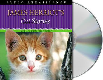 James Herriot's Cat Stories - Herriot, James, and Timothy, Christopher (Read by)