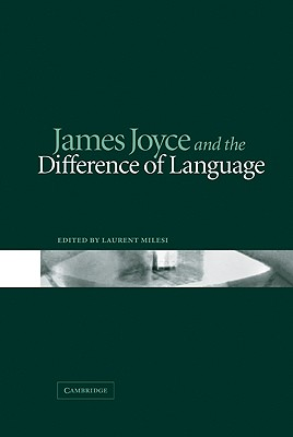 James Joyce and the Difference of Language - Milesi, Laurent (Editor)