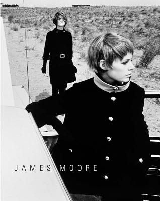 James Moore: Photographs 1962 - 2006 - Moore, James