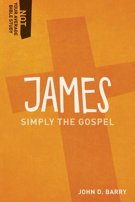 James: Simply the Gospel - Barry, John D