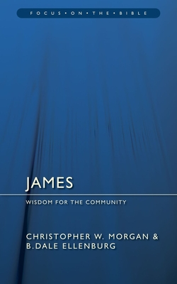 James: Wisdom for the Community - Ellenburg, B Dale