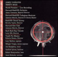 James Yannatos: Trinity Mass - Harvard-Radcliffe Collegium Musicum Chamber Choir; Jason Robards; Jon Humphrey (tenor); Lucy Shelton (soprano);...