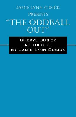 Jamie Lynn Cusick Presents the Oddball Out - Cusick, Cheryl (Retold by)