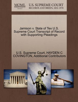 Jamison V. State of Tex U.S. Supreme Court Transcript of Record with Supporting Pleadings - Covington, Hayden C, and Additional Contributors, and U S Supreme Court (Creator)