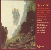 Janácek: The Eternal Gospel; The Ballad of Blaník; The Fiddler's Child; The Excursions of Mr. Broucek - Adrian Thompson (tenor); Elizabeth Layton (violin); Gweneth-Ann Jeffers (soprano); Edinburgh Festival Chorus (choir, chorus);...