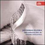 Jan Dismas Zelenka: Trio Sonatas ZWV 181