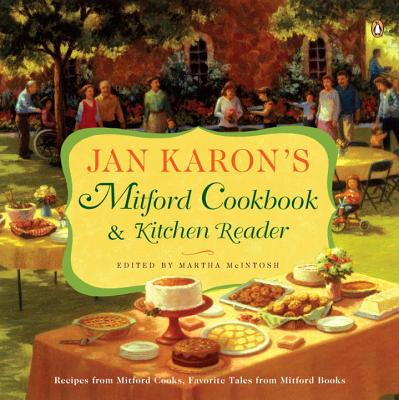 Jan Karon's Mitford Cookbook and Kitchen Reader: Recipes from Mitford Cooks, Favorite Tales from Mitford Books - Karon, Jan, and McIntosh, Martha (Editor)