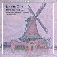 Jan Van Gilse: Symphonies 1 & 2 - Netherlands Symphony Orchestra; David Porcelijn (conductor)