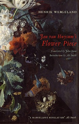 Jan Van Huysum's Flower Piece - Wergeland, Henrik, and Irons, John (Translated by), and Smith, Ali (Introduction by)