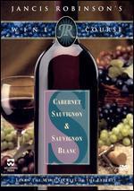 Jancis Robinson's Wine Course: Cabernet Sauvignon & Sauvignon Blanc