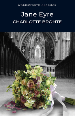 Jane Eyre - Bronte, Charlotte, and Bronte, C, and Carabine, Keith, Dr. (Editor)