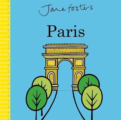 Jane Foster's Paris - Foster, Jane
