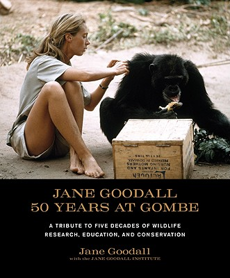 Jane Goodall: 50 Years at Gombe - Goodall, Jane, Dr., Ph.D.