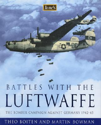 Jane's Battles with the Luftwaffe: The Bomber Campaign Against Germany 1942-45 - Boiten, Theo, and Bowman, Martin W