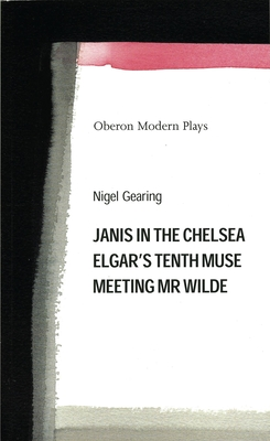 Janis in the Chelsea and Other Plays - Gearing, Nigel