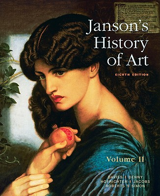 Janson's History of Art, Volume II: The Western Tradition - Davies, Penelope J E, and Denny, Walter B, and Hofrichter, Frima Fox